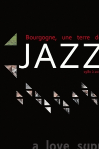 Bourgogne une terre de jazz centre régional du jazz en bourgogne livre elefanf'u fanfare péniche cancale dijon radiation 10 theatre mansart,
